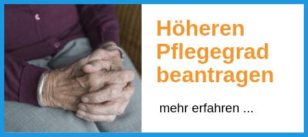 höheren Pflegegrad beantragen Der Pflegefuchs