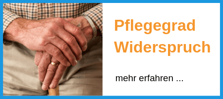 Pflegegrad widersprechen Der Pflegefuchs